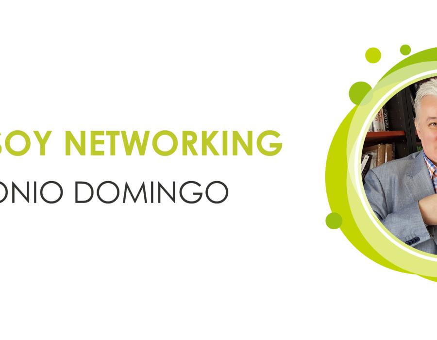 """Entrevista a Antonio Domingo: """"Yo no voy a hacer networking. Yo SOY networking"""""""