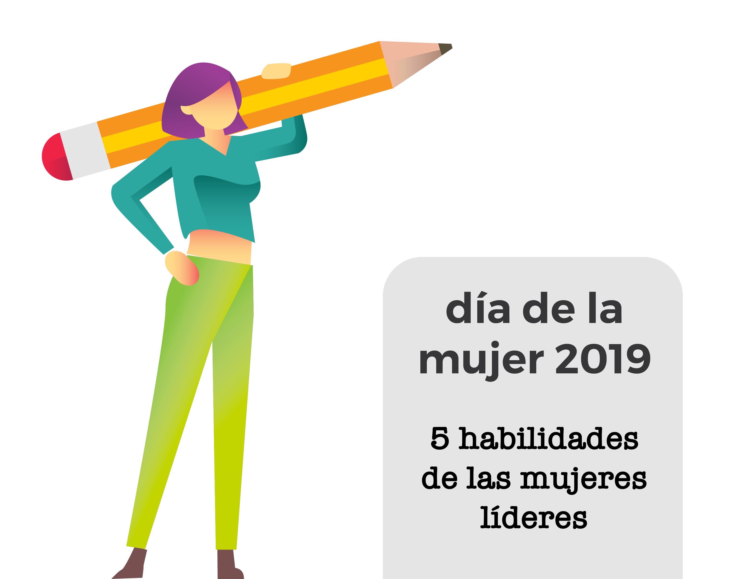 Día de la mujer: 5 habilidades de las mujeres líderes
