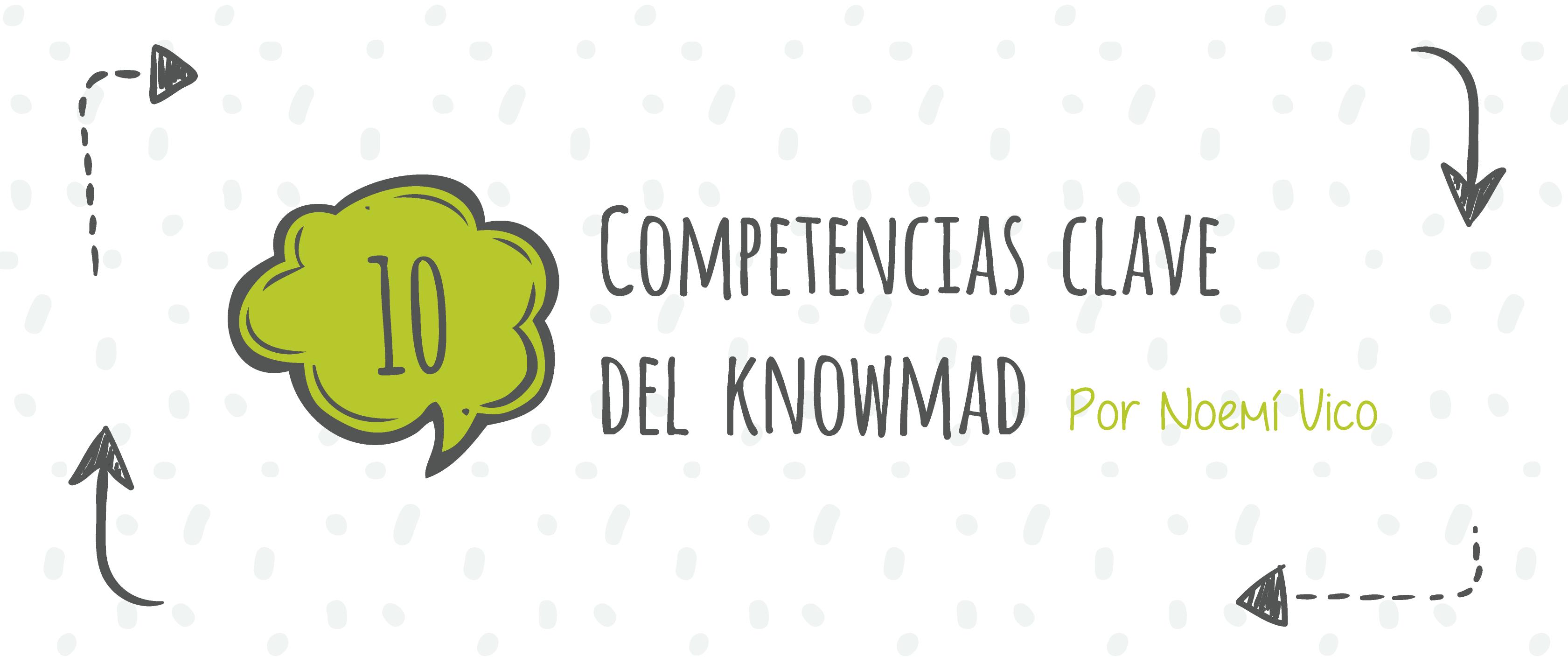 Las 10 competencias claves del Knowmad – infografía