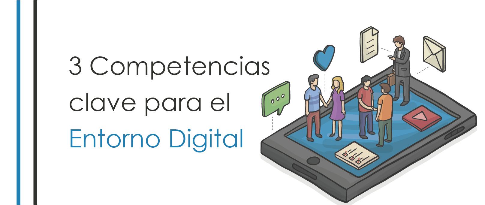 3 competencias clave para el entorno digital