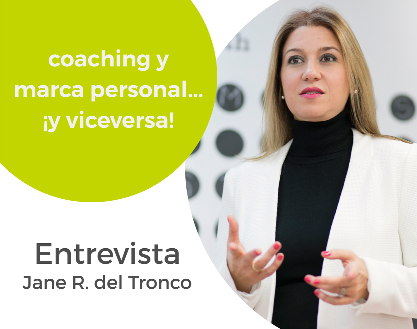 Coaching, marca personal… ¡y viceversa! Entrevista a Jane Rodríguez del Tronco