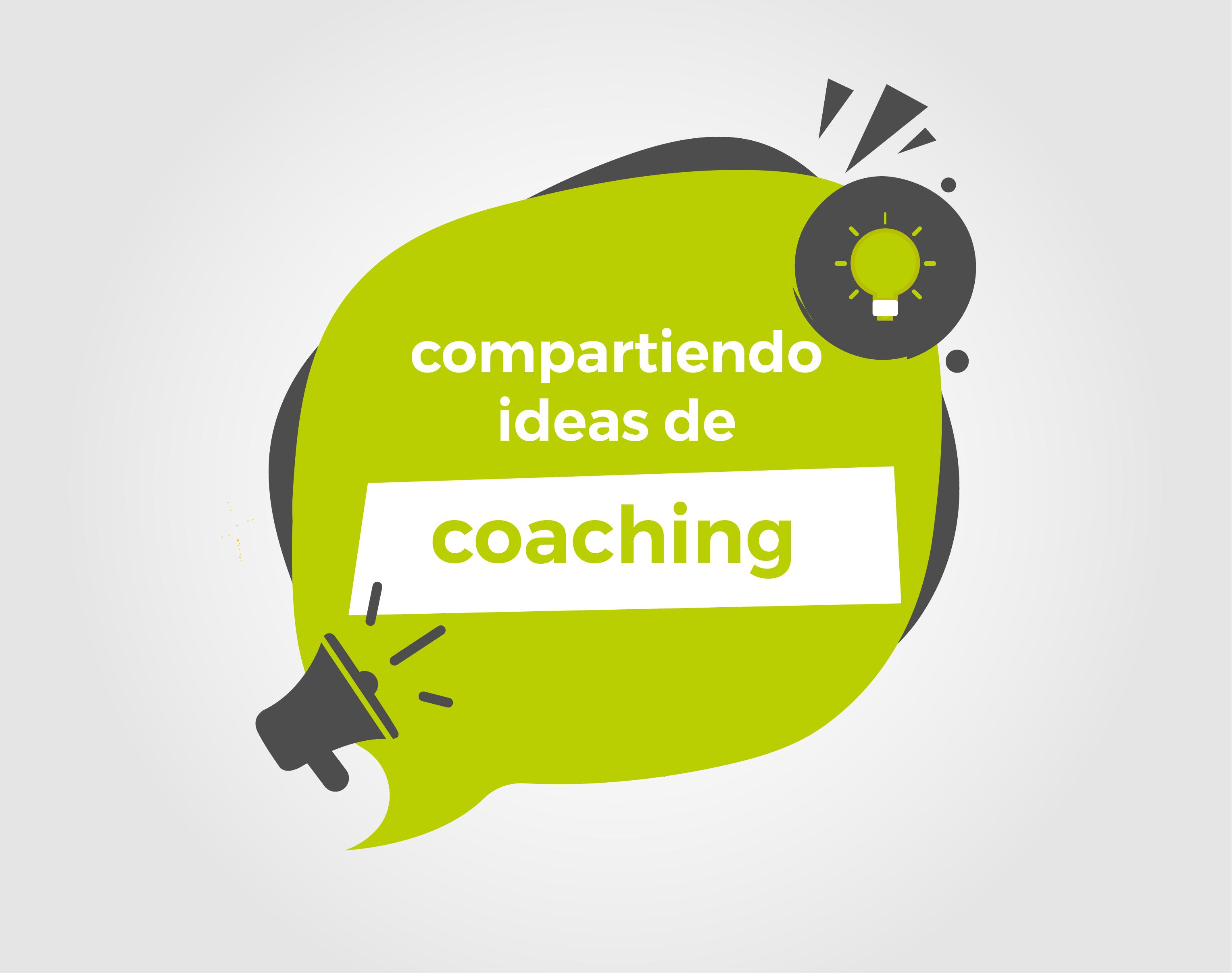 Compartiendo ideas de Coaching…