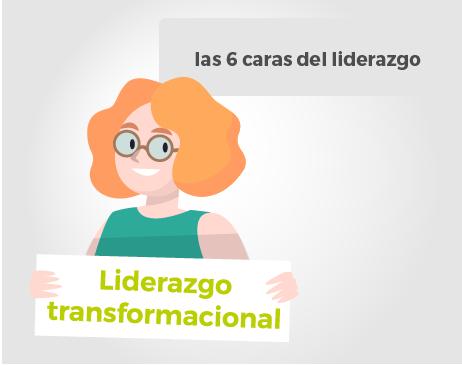 las 6 caras del liderazgo: Liderazgo Transformacional (2/6)